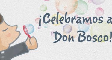 ¡Celebramos a Don Bosco!